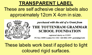 TRANSPARENT LABEL These are self adhesive clear labels also approximately 12cm X 4cm in size.  These labels work best if applied to light coloured rigid surfaces.